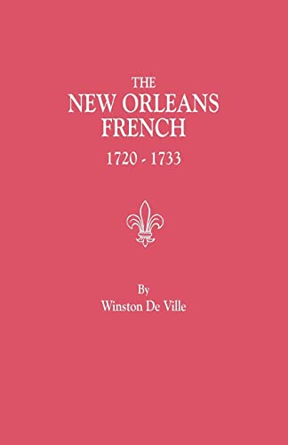 9780806304809: The New Orleans French, 1720-1733 : A Collection of Marriage Records Relating to the First Colonists of the Louisiana Province