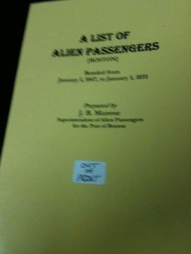 A list of alien passengers, bonded from January 1, 1847, to January 1, 1851, for the use of the ...