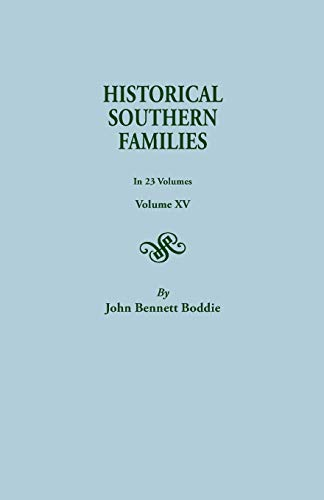 Historical Southern Families. in 23 Volumes. Volume: John Bennett Boddie