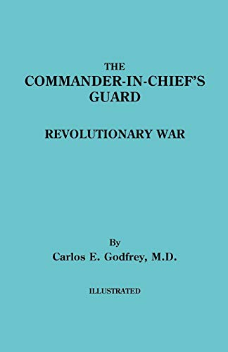 9780806305189: The Commander-In-Chief's Guard. Revolutionary War
