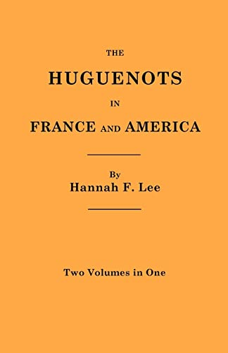 The Huguenots in France and America - 2 vols. in 1 - Lee, Hannah F.