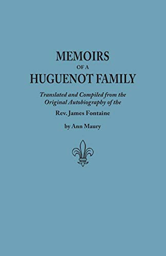Memoirs of a Huguenot Family: And Other: Fontane, Rev. James;