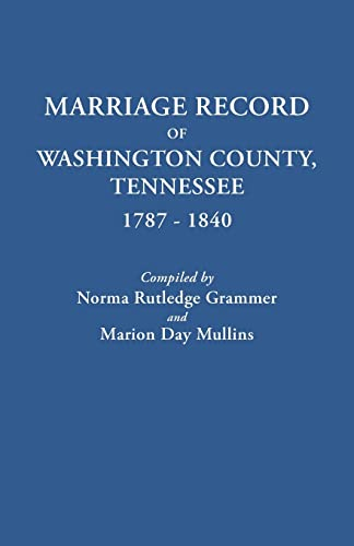 Marriage Record of Washington County, Tennessee, 1787-1840