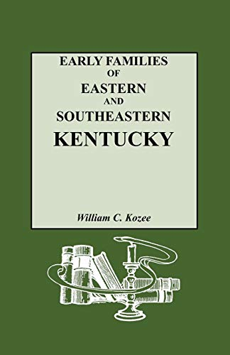 Early Families of Eastern and Southeastern Kentucky and Their Descendants: William Carlos Kozee