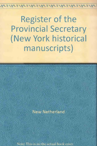 Register of the Provincial Secretary 1642-1647 ( New York Historical Manuscripts: Dutch )