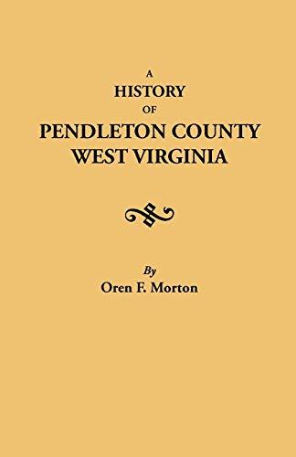 History of Pendleton County, West Virginia: Morton, Oren F.