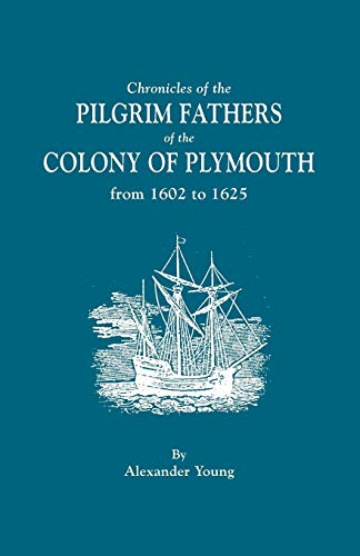 9780806306117: Chronicles of the Pilgrim Fathers of the Colony of Plymouth from 1602 to 1625