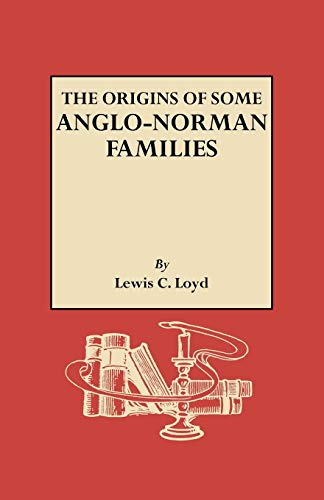 The Origins of Some Anglo-Norman Families (New York Historical Manuscripts): Loyd, Lewis C.