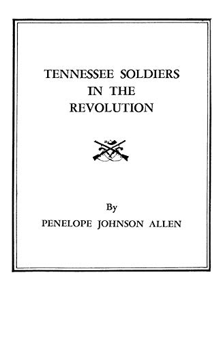 9780806306667: Tennessee Soldiers in the Revolution