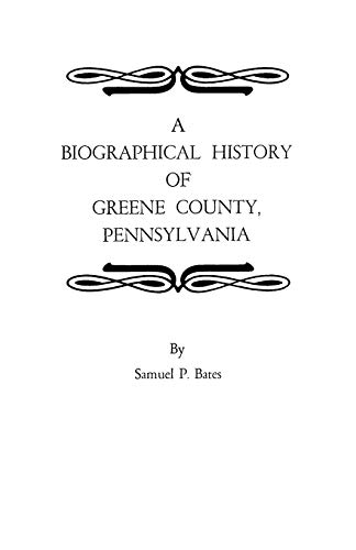 9780806306766: A Biographical History of Greene County, Pennsylvania