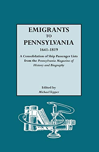 9780806306827: Emigrants to Pennsylvania a Consolidation of Ship Passenger Lists from the Pennsylvania Magazine of History and Biography