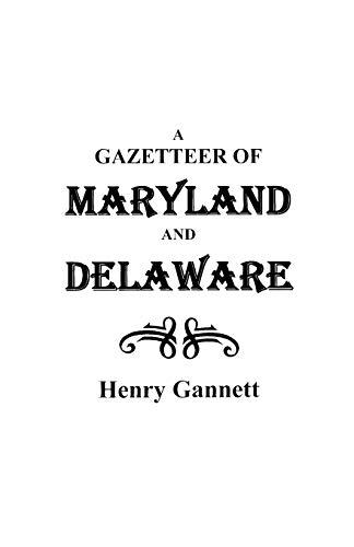 A Gazetteer of Maryland and Delaware: Henry Gannett