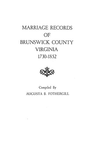 9780806307046: Marriage Records of Brunswick County, Virginia, 1730-1852