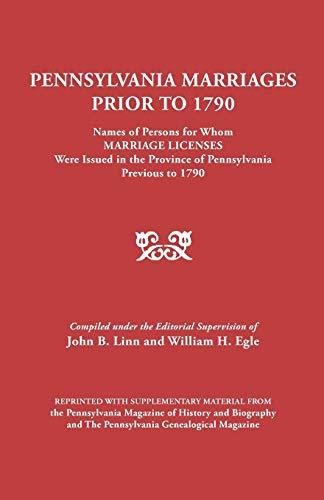 Pennsylvania Marriages Prior to 1790: Linn, John B.