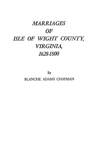 9780806307107: Marriages of Isle of Wight County, Virginia, 1628-1800 : With a New Index