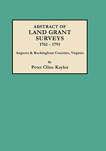9780806307251: Abstract of Land Grant Surveys of Augusta and Rockingham Counties, Virginia, 1761-1791 (#3140)