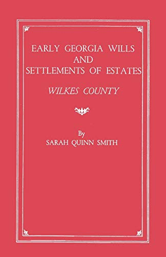 9780806307350: Early Georgia Wills and Settlements of Estates: Wilkes County