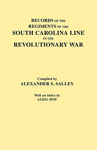 Records of the Regiments of the South Carolina Line in the Revolutionary War (0806307692) by Salley, Alexander S.