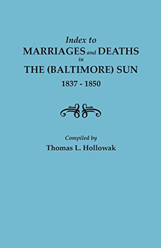 9780806307961: Index to Marriages and Deaths in The (Baltimore) Sun, 1837-1850
