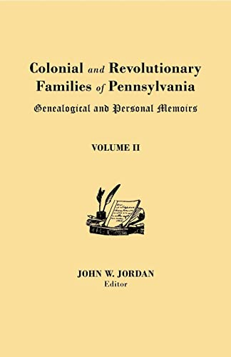 9780806308128: Colonial and Revolutionary Families of Pennsylvania: Genealogical and Personal Memoirs. in Three Volumes. Volume II