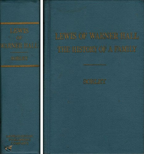Lewis of Warner Hall: The History of a Family: Merrow E. Sorley