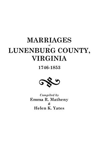 9780806308333: Marriages of Lunenburg County, Virginia, 1746-1853