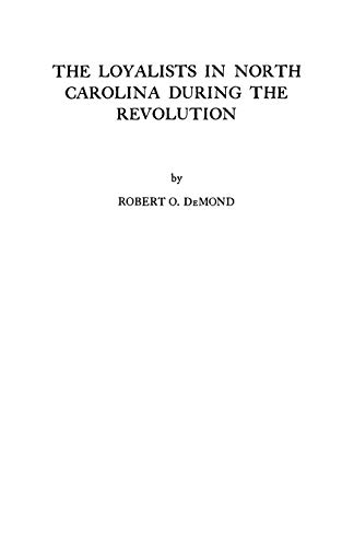 9780806308395: The Loyalists in North Carolina During the Revolution