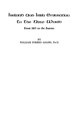 Ireland and Irish Emigration to the New World: William Forbes Adams