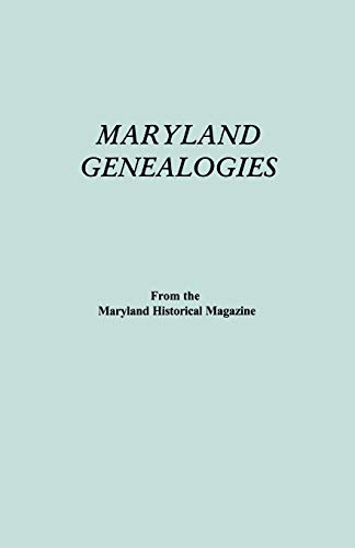 Volume 2 of Maryland Genealogies: A Consolidation of Articles from the Maryland Historical Magazine...