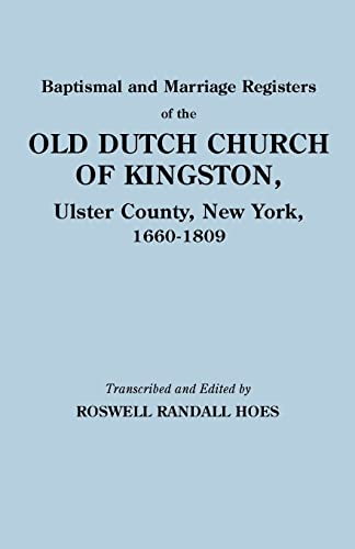 9780806308883: Baptismal and Marriage Registers of the Old Dutch Church of Kingston, Ulster County, New York, 1660-1809