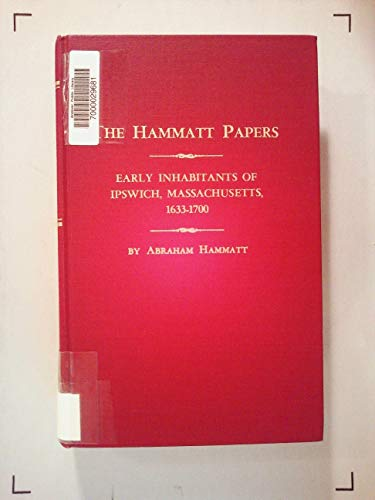 9780806308890: Hammatt Papers: Early Inhabitants of Ipswich, Massachusetts, 1633-1700