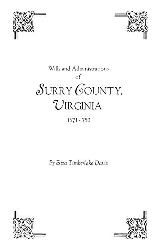 9780806308999: Wills and Administrations of Surry County, Virginia, 1671-1750