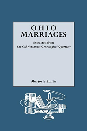 OHIO MARRIAGES Extracted from the Old Northwest Genealogical Quarterly