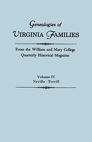 9780806309590: Genealogies of Virginia Families from the William and Mary College Quarterly Historical Magazine. In Five Volumes. Volume IV: Neville - Terrill