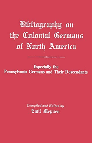 9780806309644: Bibliography on the Colonial Germans of North America, Especially the