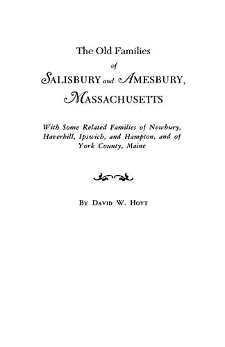 9780806309668: The Old Families of Salisbury and Amesbury, Massachusetts : With some related families of Newbury, Haverhill, Ipswich, and Hampton, and of York County, Maine (#2935)