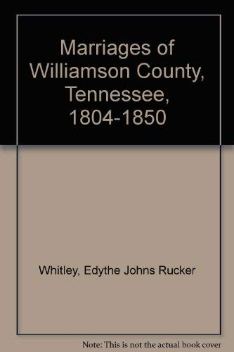 Marriages of Williamson County, Tennessee, 1804-1850