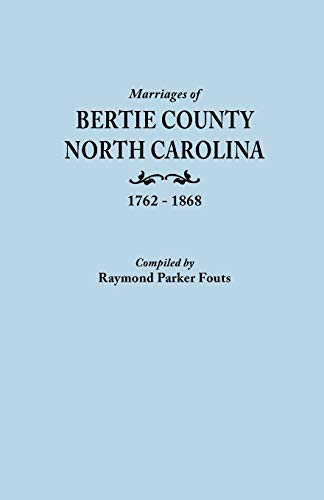 9780806309767: Marriages of Bertie County, North Carolina, 1762-1868