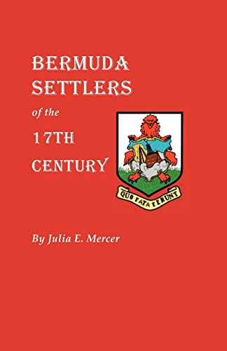 Bermuda Settlers of the 17th Century, Genealogical Notes from Bermuda: Julia E. Mercer