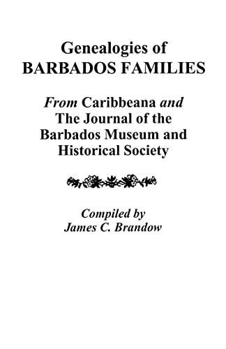 Genealogies of Barbados Families from Caribbeana and: James C. Brandow