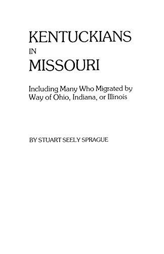 9780806310138: Kentuckians in Missouri, Including Many Who Migrated by Way of Ohio (#5515)