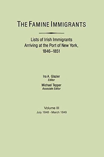 9780806310565: The Famine Immigrants Lists of Irish Immigrants Arriving at the Port of New