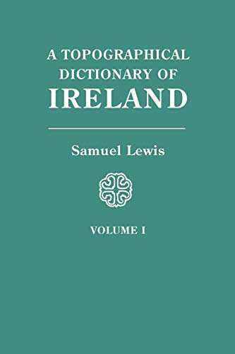 9780806310619: A Topographical Dictionary of Ireland. In Two Volumes. Volume I