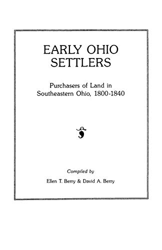 Early Ohio Settlers Purchasers Of Land In Southwestern Ohio, 1800-1840: Purchasers of Land in ...