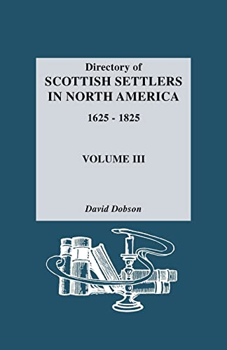 9780806310879: Directory of Scottish Settlers in North America, 1625-1825. Volume III