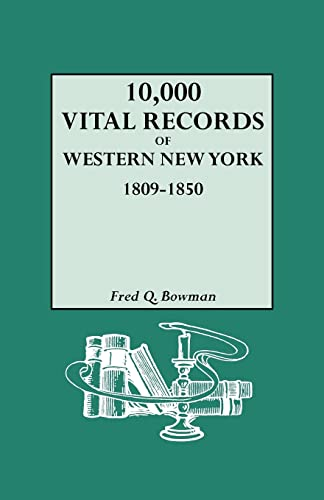 10,000 Vital Records of Western New York, 1809-1850: Fred Q. Bowman