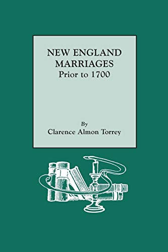 NEW ENGLAND MARRIAGES PRIOR TO 1700: Torrey, Clarence Almon