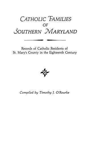 9780806311067: Catholic Families of Southern Maryland: Records of Catholic Residents of St. Mary's County in the Eighteen Century