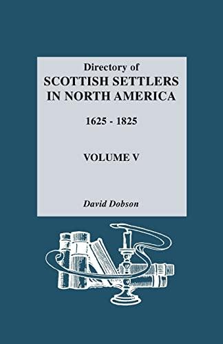 9780806311241: Directory of Scottish Settlers in North America, 1625-1825. Volume V