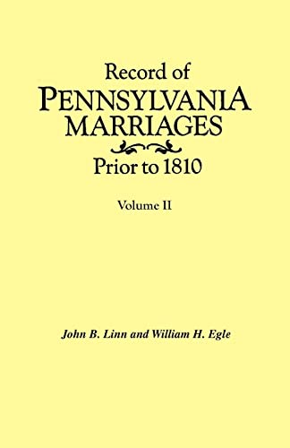 Record of Pennsylvania Marriages Prior to 1810.: John B. Linn,